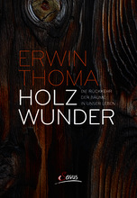 buch-holzwunder-erwin-thoma.jpg © Maierhofer